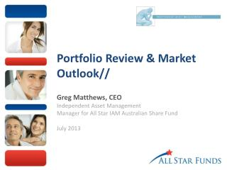 Portfolio Review & Market Outlook// Greg Matthews, CEO Independent Asset Management