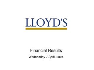 Financial Results Wednesday 7 April, 2004