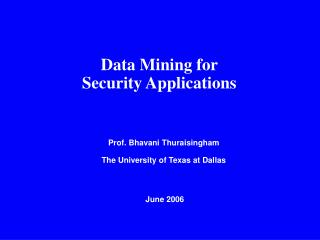 Data Mining for             Security Applications