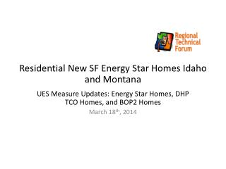 Residential New SF Energy Star  Homes Idaho and Montana