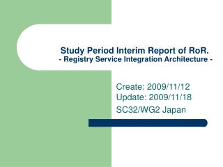 Study Period Interim Report of RoR.  - Registry Service Integration Architecture -