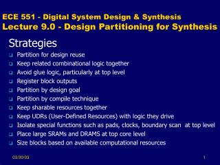 ECE 551 - Digital System Design & Synthesis Lecture 9.0 - Design Partitioning for Synthesis