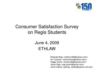 Consumer Satisfaction Survey on Regis Students
