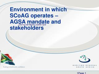 Environment in which SCoAG operates – AGSA mandate and stakeholders