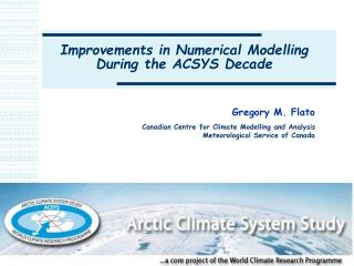 Improvements in Numerical Modelling During the ACSYS Decade