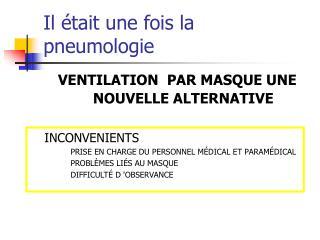 Il était une fois la pneumologie