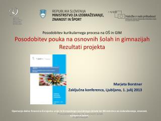 Marjeta Borstner Zaključna konferenca, Ljubljana, 1. julij 2013