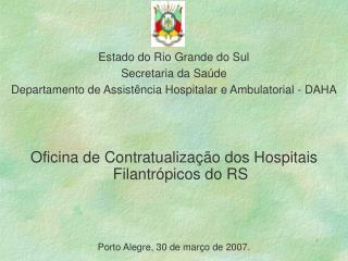 Estado do Rio Grande do Sul Secretaria da Saúde