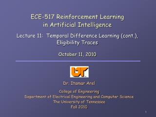 Dr.  Itamar Arel College of Engineering Department of Electrical Engineering and Computer Science