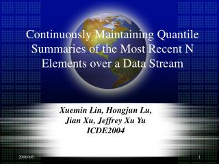 Continuously Maintaining Quantile Summaries of the Most Recent N Elements over a Data Stream
