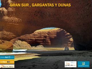 Gran sur , GARGANTAS y dunas