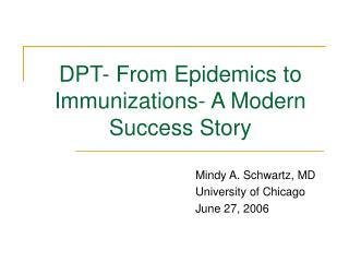 DPT- From Epidemics to Immunizations- A Modern Success Story