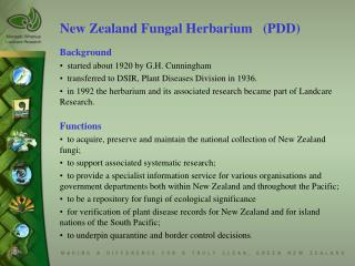 New Zealand Fungal Herbarium   (PDD) Background   started about 1920 by G.H. Cunningham