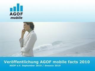 Veröffentlichung AGOF mobile facts 2010