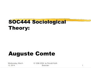 SOC444 Sociological Theory:     Auguste Comte
