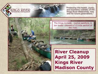 River Cleanup April 25, 2009 Kings River Madison County