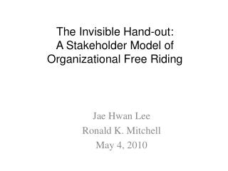The Invisible Hand-out:  A Stakeholder Model of Organizational Free Riding