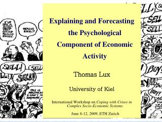 Explaining and Forecasting the Psychological Component of Economic Activity Thomas Lux
