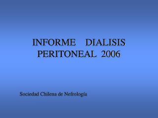 INFORME    DIALISIS PERITONEAL  2006