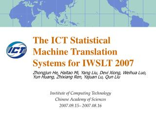 The ICT Statistical Machine Translation Systems for IWSLT 2007