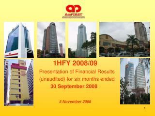 1HFY 2008/09  Presentation of Financial Results   (unaudited) for six months ended