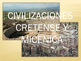 CIVILIZACIONES CRETENSE Y MICENICA