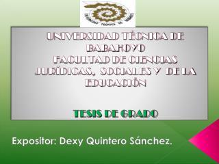 Expositor:  Dexy Quintero Sánchez .
