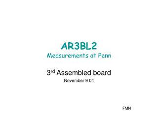 AR3BL2 Measurements at Penn