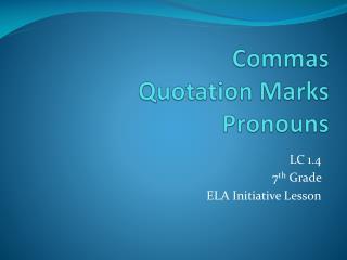 Commas Quotation Marks Pronouns
