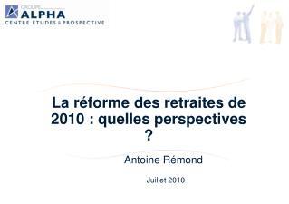 La réforme des retraites de 2010 : quelles perspectives ?