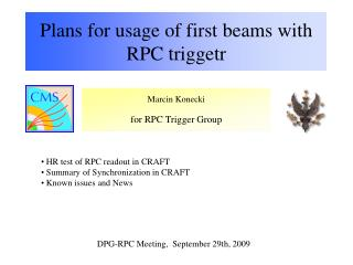 Plans for usage of first beams with RPC triggetr