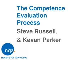 The Competence Evaluation Process Steve Russell ,  & Kevan Parker