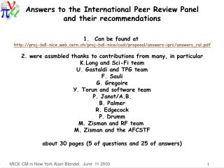 Answers to the International Peer Review Panel and their recommendations Can be found at