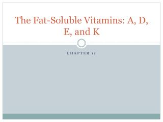 The Fat-Soluble Vitamins: A, D, E, and K