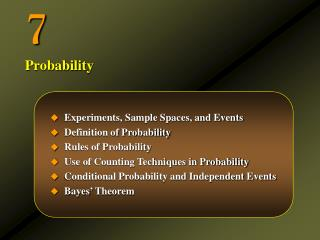 Experiments, Sample Spaces, and Events Definition of Probability Rules of Probability