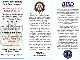 Cedar Creek Rotary Golf Tournament Thursday, Nov 11, 2010 12:30pm Shotgun
