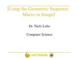 Dr. Niels Lobo  Computer Science