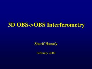 3D OBS->OBS Interferometry