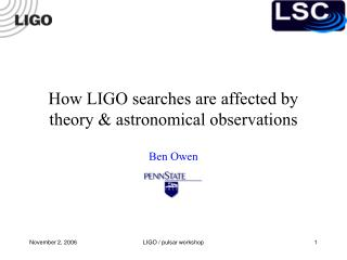 How LIGO searches are affected by theory & astronomical observations