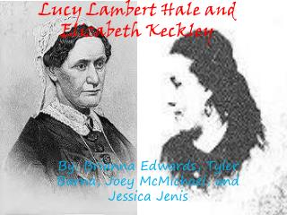 Lucy Lambert Hale  and Elizabeth Keckley