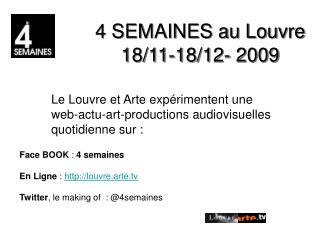 4 SEMAINES au Louvre 18/11-18/12- 2009