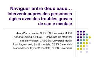Jean-Pierre Lavoie, CREGÉS, Université McGill Annette Leibing, CREGÉS, Université de Montréal