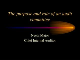 The purpose and role of an audit committee