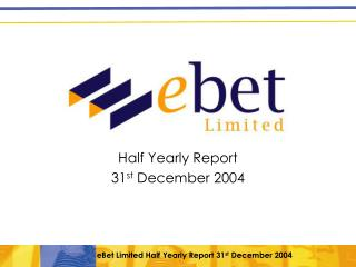 Half Yearly Report 31 st  December 2004