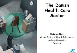 The Danish  Health Care Sector