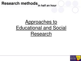 Approaches to Educational and Social Research