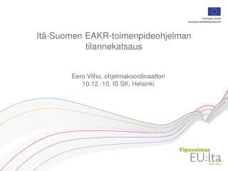 Itä-Suomen EAKR-toimenpideohjelman tilannekatsaus