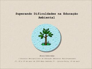 Superando Dificuldades na Educa  o Ambiental