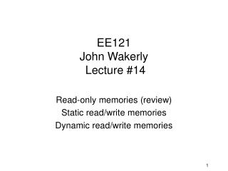 EE121  John Wakerly  Lecture #14