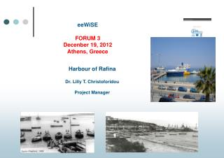 Harbour of Rafina Dr. Lilly T. Christoforidou Project Manager